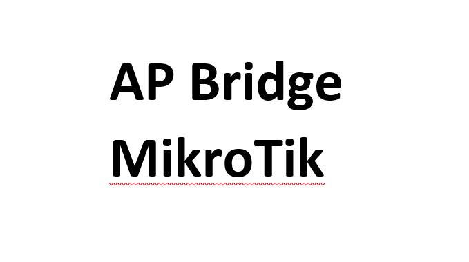 Setting Wireless AP Bridge Mikrotik