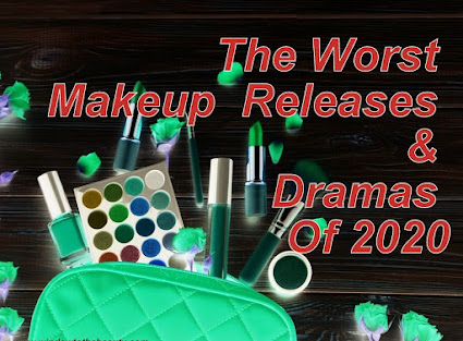 The Worst Makeup Releases & Dramas Of 2020