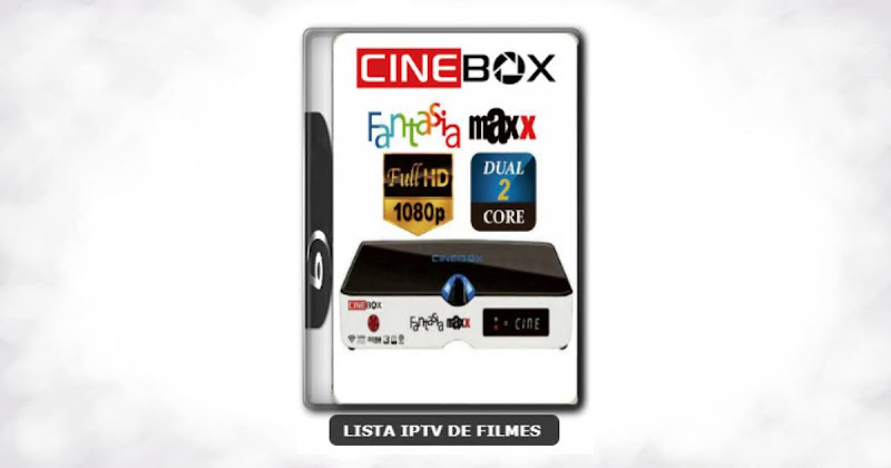 Cinebox Fantasia Maxx Dual Core Melhorias no IKS Nova Atualização