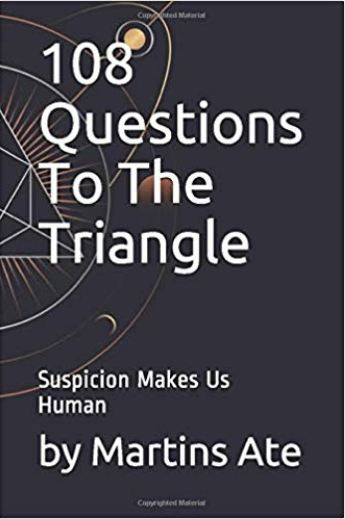 108 Questions To The Triangle: Suspicion Makes Us Human - Conspiracy Book Answering Questions About Coronavirus