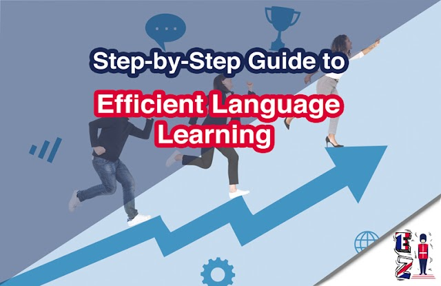 Step-by-Step Guide to Efficient Language Learning
