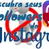 Unfollowers, descubra quem não segue você no Instagram