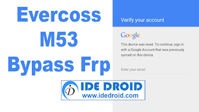 Evercoss M53 Bypass Frp Tested Free Download