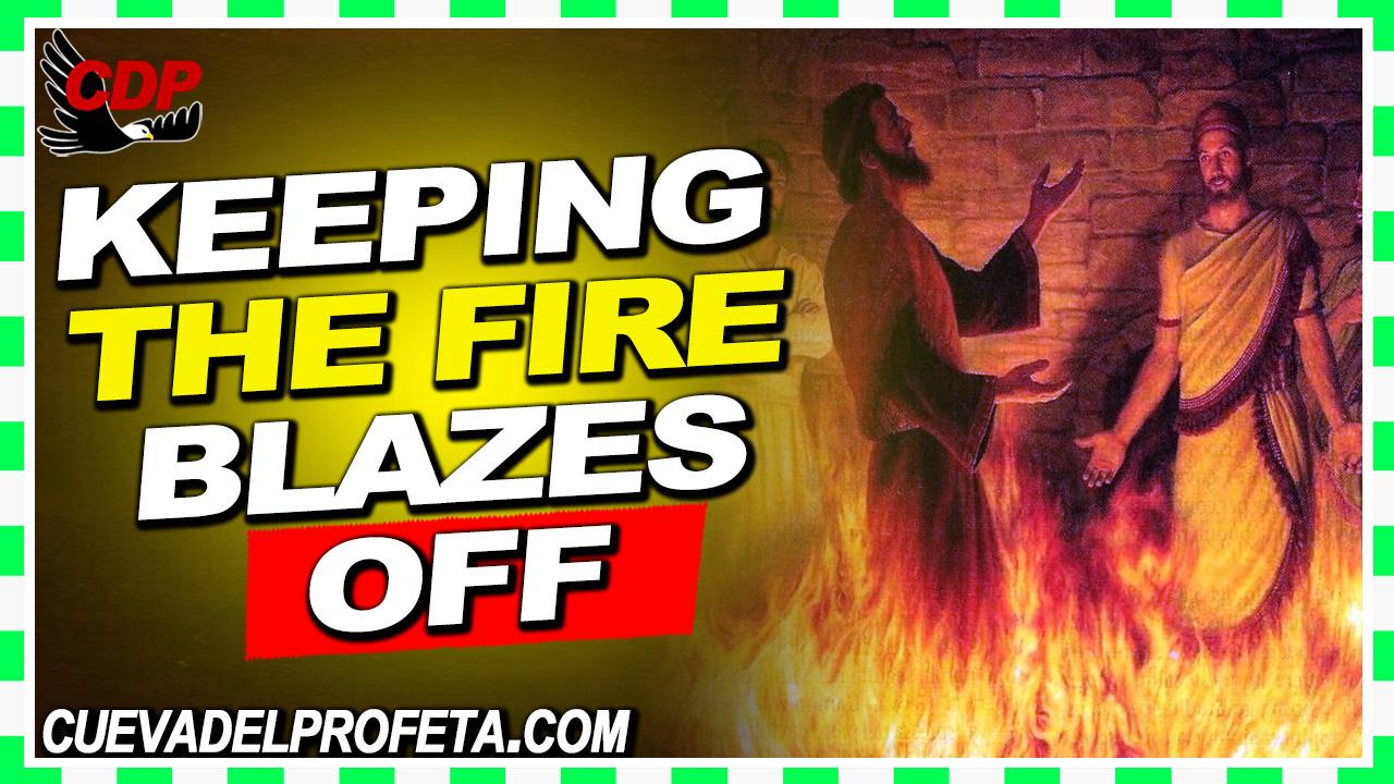 Keeping the fire blazes off  - William Marrion Branham