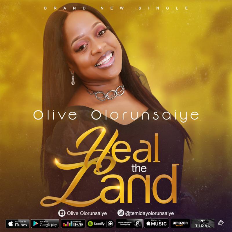 "[Gospel] Olive Olorunsaiye – ""Heal The Land"" #Arewapublisize"