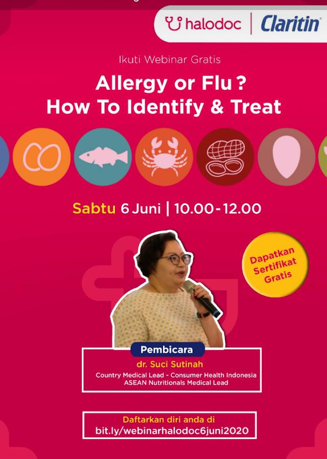 """*Halodoc* Beserta dengan *Bayer* dan *Claritin*  mengadakan  webinar dengan Topik *""""Allergy or Flu : How to Identify and treat""""* pada :     Hari/Tanggal : Sabtu, 6 Juni 2020  Waktu : 10.00 – 12.00 WIB"""