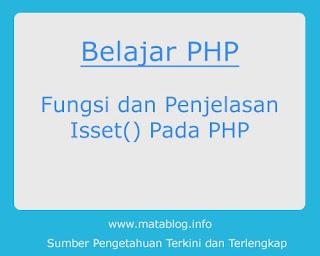 Pengertian Fungsi Isset() Pada PHP dan Penjelasannya