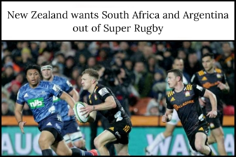 New Zealand wants South Africa and Argentina out of Super Rugby