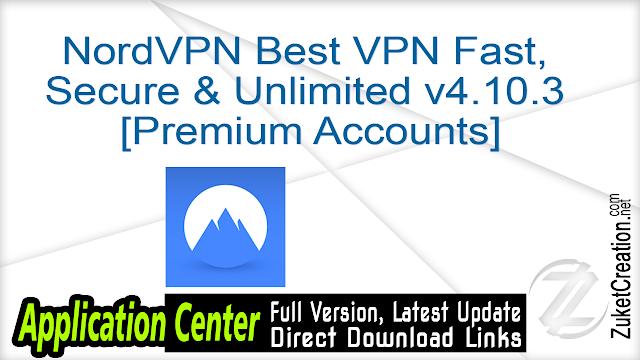 NordVPN Best VPN Fast, Secure & Unlimited v4.10.3 [Premium Accounts]