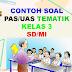 Contoh Soal PAS Kelas 3 SD/MI Tema 1, 2, 3, 4 Semester 1 Kurikulum 2013