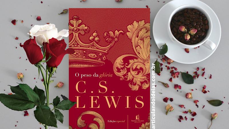 Resenha | O peso da glória – C. S. Lewis