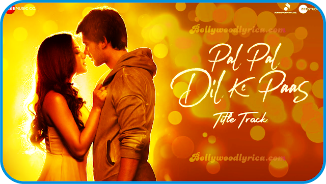 Pal Pal Dil Ke Paas Song Lyrics  Arijit Singh, Parampara Thakur Album song (Bollywood Lyrics), Arijit Singh, Parampara Thakur, Siddharth Garima, Sachet,  Ariji sing new album song