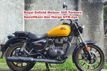 Royal Enfield Meteor 350 Terbaru, Spesifikasi Dan Harganya. WOWW