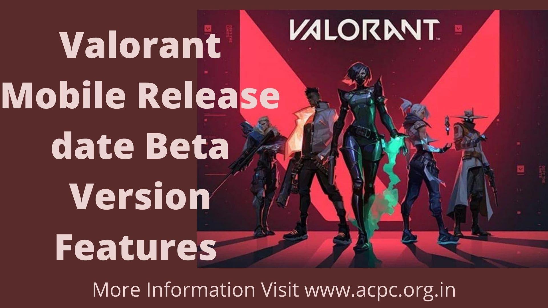 Valorant Mobile Release date   Beta Version   Features  