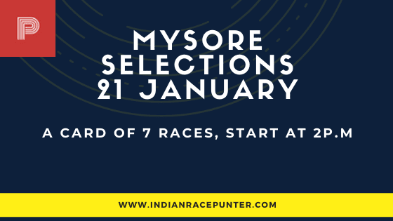 Mysore Race Selections 21 January, India Race Tips by indianracepunter