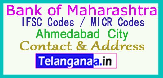 Bank of Maharashtra IFSC Codes MICR Codes in Ahmedabad  City