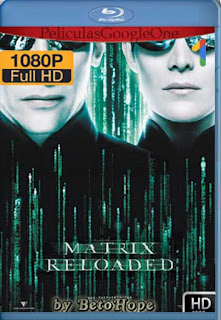 Matrix Reloaded [2003] [1080p BRrip] [Latino-Inglés] [GoogleDrive]