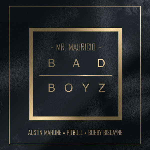 Mr. Mauricio - Bad Boyz (feat. Pitbull, Austin Mahone & Bobby Biscayne) - Single Cover