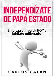Descarga Libro electrónico Inversiones  En Pdf Independizate de Papá Estado Invierte hoy y jubílate millonario