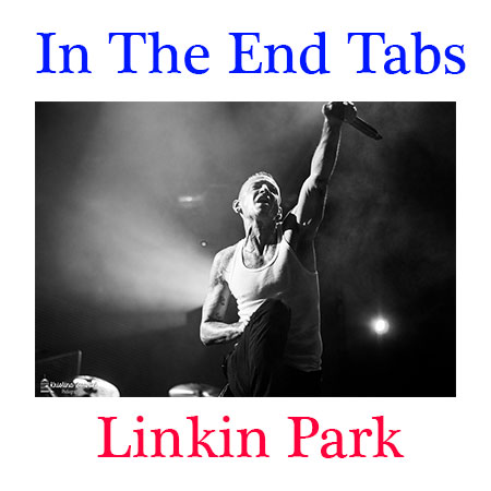 In The End Tabs Linkin Park - How To play Linkin Park On Guitar
