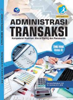 Administrasi Transaksi Kompetensi Keahlian : Bisnis Daring dan Pemasaran SMK/MAK Kelas XI