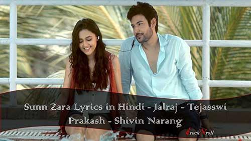 Sunn-Zara-Lyrics-in-Hindi-Jalraj-Tejasswi-Prakash-Shivin