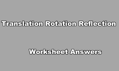 Translation Rotation Reflection Worksheet Answers PDF.