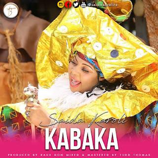 DOWNLOAD: Saida Karoli - Kabaka (Mp3).   AUDIO