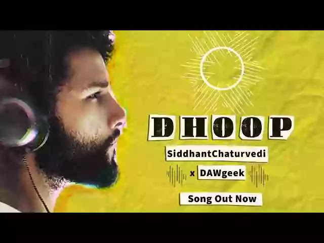 DHOOP LYRICS - SIDDHANT CHATURVEDI