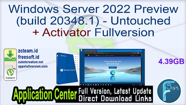 Windows Server 2022 Preview (build 20348.1) – Untouched + Activator Fullversion