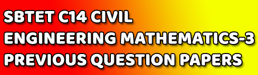 ENGINEERING MATHEMATICS-3 SBTETAP C-14 CIVIL OLD QUESTION PAPERS