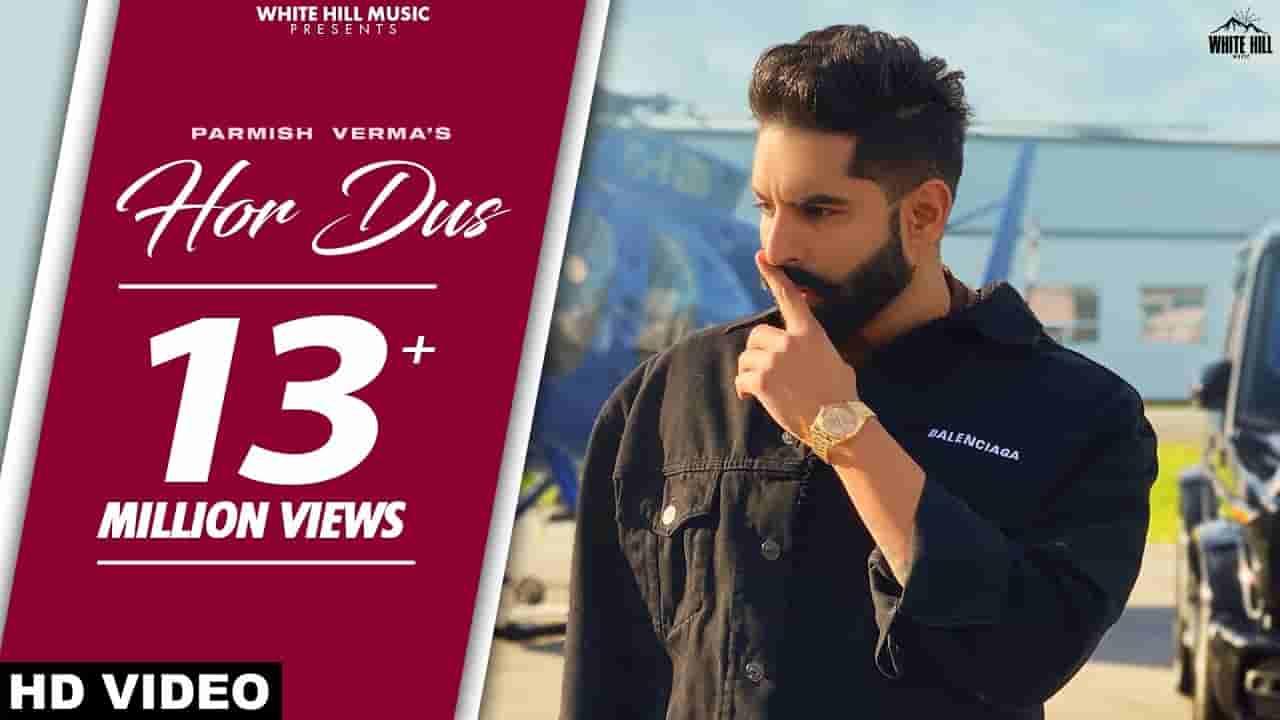 Hor dus lyrics Parmish Verma Punjabi Song