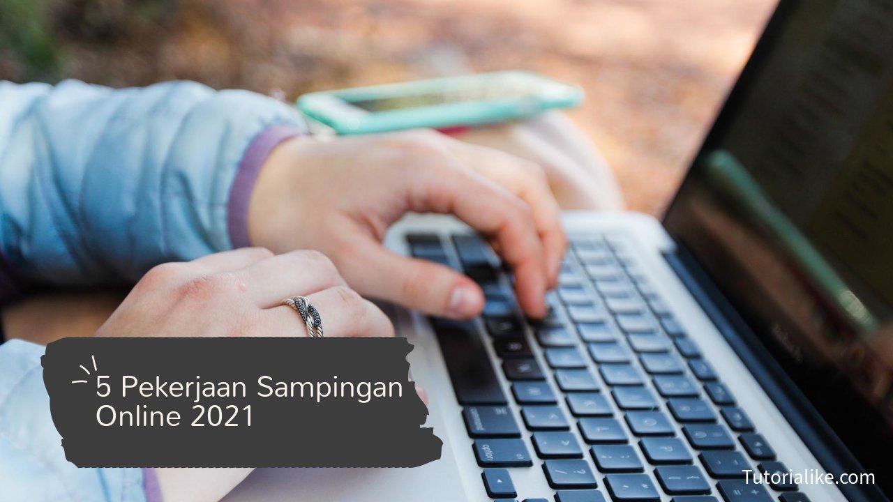 Pekerjaan Sampingan Online Terbaru 2021, Cocok Untuk Pelajar Mahasiswa Hingga Ibu Rumah Tangga !