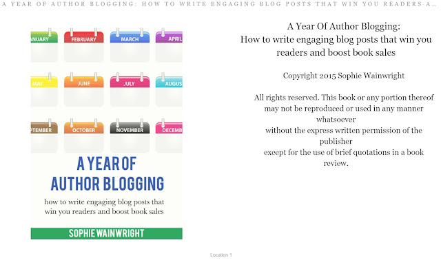 A Year Of Author Blogging: How To Write Engaging Blog Posts That Win You Readers And Boost Book Sales (Kindle Edition) by Sophie Wainwright