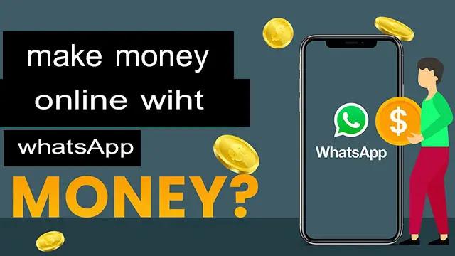 Make Money Online With Whatsapp