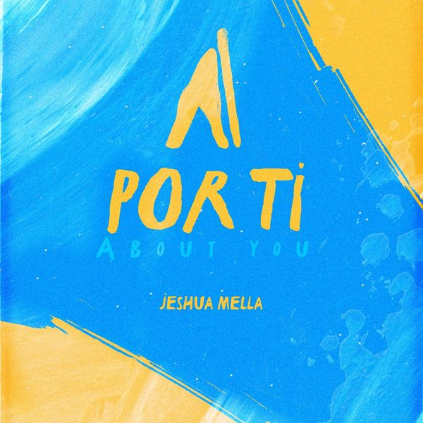 Jeshua Mella – Por Ti (Single) 2021 (Exclusivo WC)