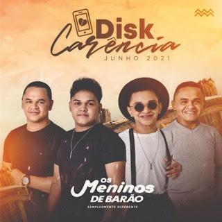 Os Meninos de Barão - Disk Carência - Junho - 2021