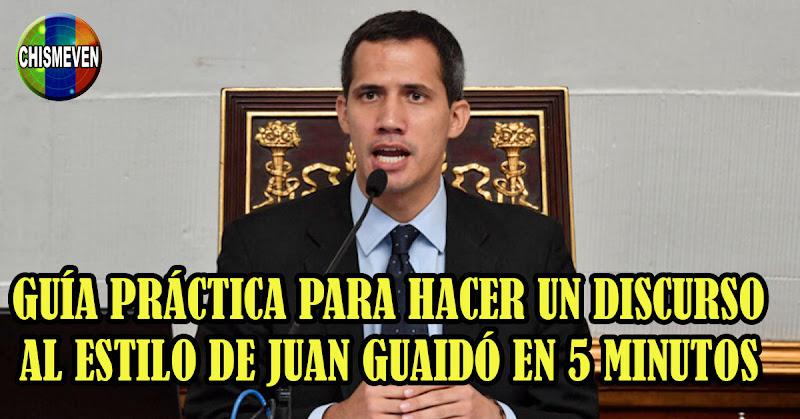 Guía Básica para armar un discurso igual al de Juan Guaidó