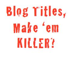 Cara Membuat Judul Postingan blog menarik