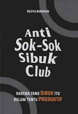 Anti Soksok Sibuk Club - Restia Ningrum
