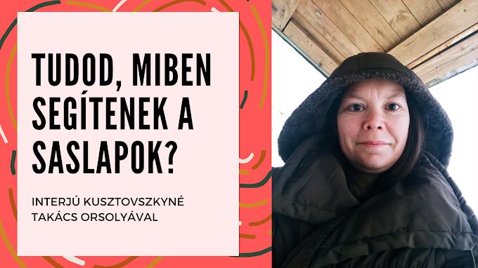 Tudod, miben segíthetnek a Saslapok? - interjú Kusztovszkyné Takács Orsolyával