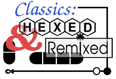 Classics : Hexed & Remixed on 5-7 Oct 2013