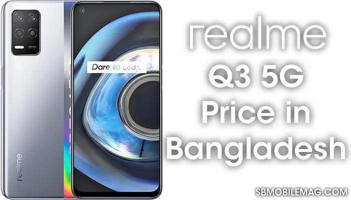 Realme Q3 5G, Realme Q3 5G Price, Realme Q3 5G Price in Bangladesh
