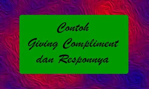 Berbagai Contoh Giving Compliment dan Responnya