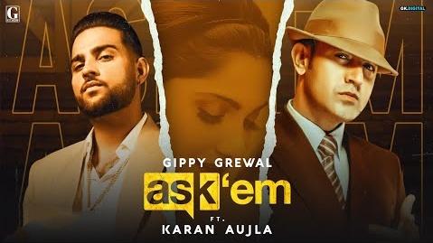 Ask Them Song Lyrics- Gippy Grewal feat Karan Ajula   Punjabi Song Lyrics