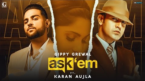 Ask Them Song Lyrics- Gippy Grewal feat Karan Ajula | Punjabi Song Lyrics