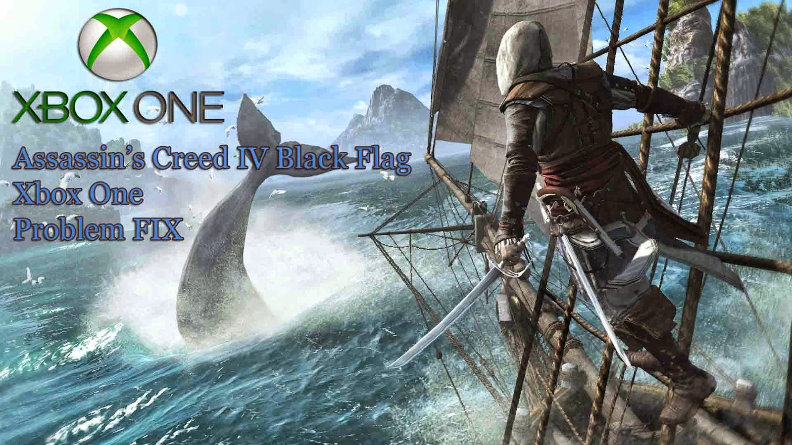 Assassin's Creed IV Black Flag Xbox One Issue Fix
