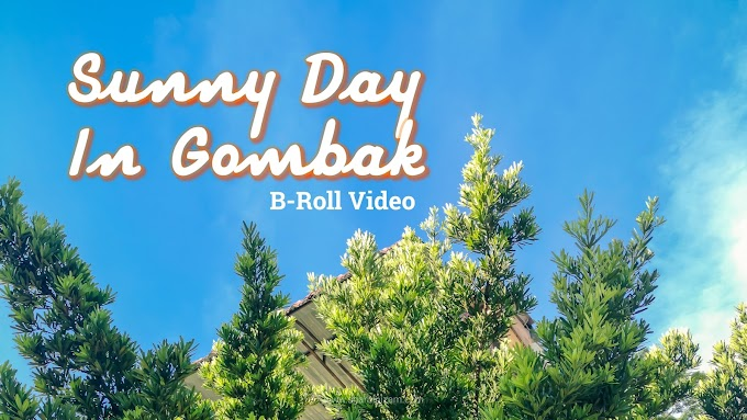 Sunny Morning In Gombak; Sebuah Video B-Roll
