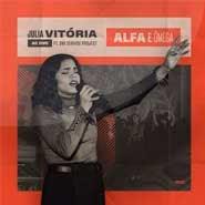 Alfa e Omega – Julia Vitoria