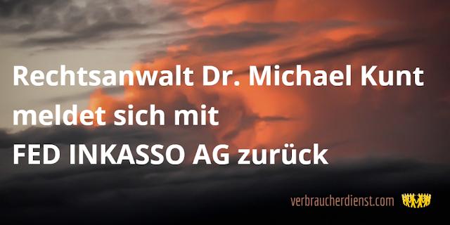 """Titel:   Rechtsanwalt Dr. Michael Kunt meldet sich mit """"FED INKASSO AG"""" zurück"""